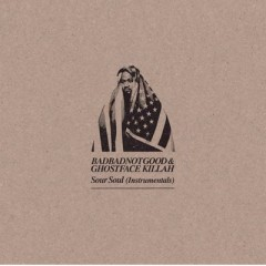 Ghostface Killah and BadBadNotGood – Sour Soul (Instrumentals)