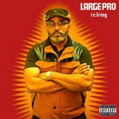 Large Professor – Re:living