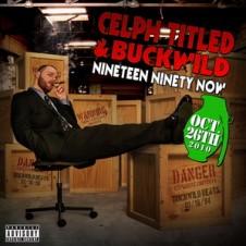 Celph Titled & Buckwild – Nineteen Ninety Now (2010)