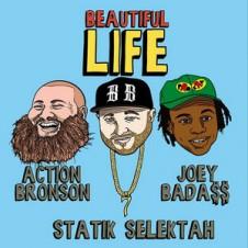 Statik Selektah f. Action Bronson and Joey Bada$$ – Beautiful Life