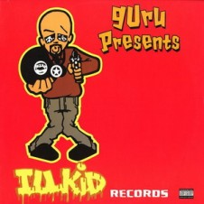 Guru Presents Ill Kid Records (1995)
