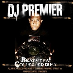 DJ Premier – Beats That Collected Dust Vol. 1 (2008)