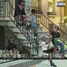 Skyzoo – Music For My Friends (2015)