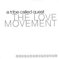 A Tribe Called Quest – The Love Movement (1998)