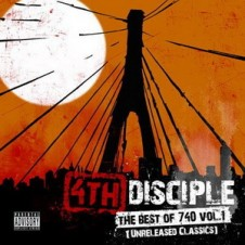 4th Disciple ‎– The Best Of 740 Vol. 1 (Unreleased Classics)