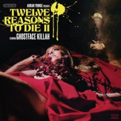 Ghostface Killah & Adrian Younge – Twelve Reasons To Die 2 (Deluxe Edition) 2015
