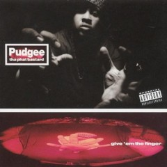 Pudgee Tha Phat Bastard – Give 'Em The Finger (1993)
