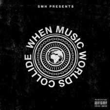 VA – SMH Presents: When Music Worlds Collide (2015)