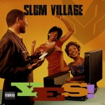 Slum Village – Yes! (2015)