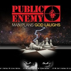 Public Enemy – Man Plans God Laughs (2015)