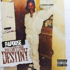Papoose – You Can't Stop Destiny (2015)