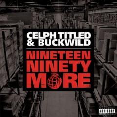 Celph Titled & Buckwild – Nineteen Ninety More (2011)