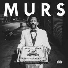Murs – Have A Nice Life (2015)