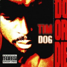Tim Dog – Do Or Die (1993)