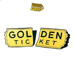 Golden Rules – Golden Ticket (2015)