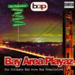 VA – Bay Area Playaz: The Ultimate Bay Area Rap Compilation (1995)