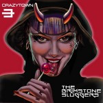 Crazy Town – The Brimstone Sluggers (2015)
