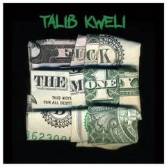 Talib Kweli – Fuck The Money (2015)
