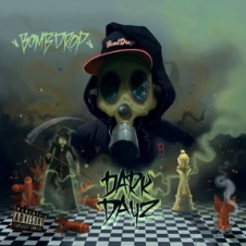 Bombdrop – Dark Dayz (2014)