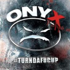 Onyx – #Turndafucup (2014)