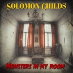 Solomon Childs – Monsters In My Room
