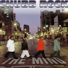Chubb Rock – The Mind (1997)