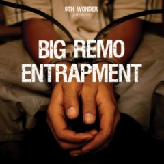 Big Remo and 9th Wonder – Entrapment (2010)