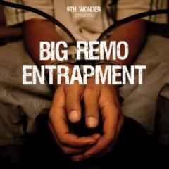 Big Remo and 9th Wonder – Entrapment (2010)