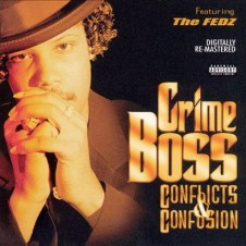 Crime Boss – Conflicts & Confusion (1997)