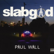 Paul Wall – Slab God (2015)
