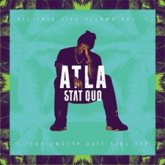 Stat Quo – ATLA: All This Life Allows, Vol. 1 (2014)