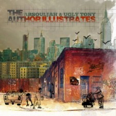 The AbSoulJah & Ugly Tony -The Author Illustrates (LP) (2015)
