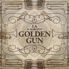 LA & Marcus D – The Golden Gun EP (2015)