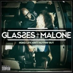 Glasses Malone – Glass House 2: Life Ain't Nuthin' But… (2015)