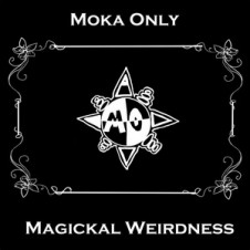 Moka Only – Magikal Weirdness (2015)