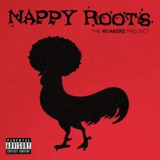 Nappy Roots – The 40 Akerz Project (2015)