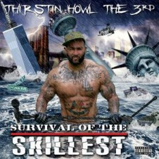 Thirstin Howl the 3rd – Survival of the Skillest (2015)