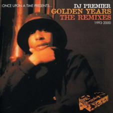 DJ Premier – Golden Years: The Remixes 1993-2000 (2002)