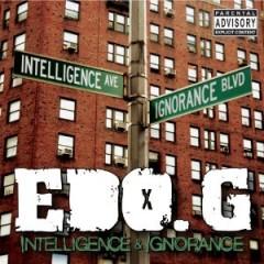 Ed O.G. – Intelligence & Ignorance (2013)