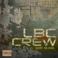 LBC Crew – Haven't You Heard (2011)