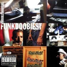 Funkdoobiest – Troubleshooters (1998)