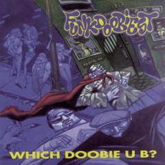 Funkdoobiest –  Which Doobie U B (1993)