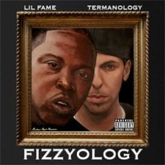 Lil Fame & Termanology – Fizzyology (2012)
