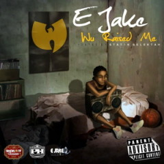 E Jake – Wu Raised Me (2015)