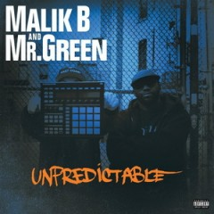 Malik B. & Mr. Green – Unpredictable (2015)