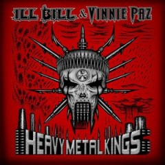 Ill Bill & Vinnie Paz – Heavy Metal Kings (2015)