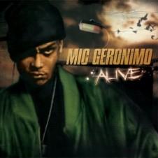 Mic Geronimo – Alive (2007)