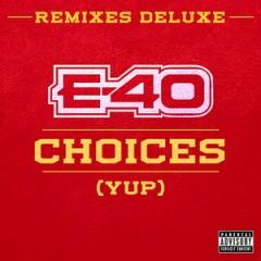 E-40 – Choices (Yup) [Remixes Deluxe EP] 2015