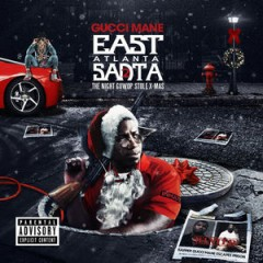 Gucci Mane – East Atlanta Santa 2 (The Night Guwop Stole X-Mas) (2015)