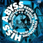 Damu The Fudgemunk – HISS ABYSS (2015)